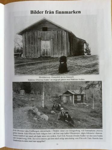 Ovan den trevliga tidskriften med omslagsbild av Hélène Littmarck och här de underbara bilderna från den tid då Kocka-Lotta levde, det är bilder från hennes bygder lite utanför Grängesberg och uppåt mot Säfsen.
